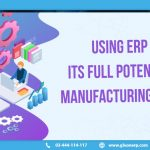 erp in manufacturing industry can benefit you
