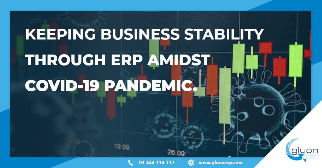 Keeping Business Stability through ERP amidst COVID-19 Pandemic