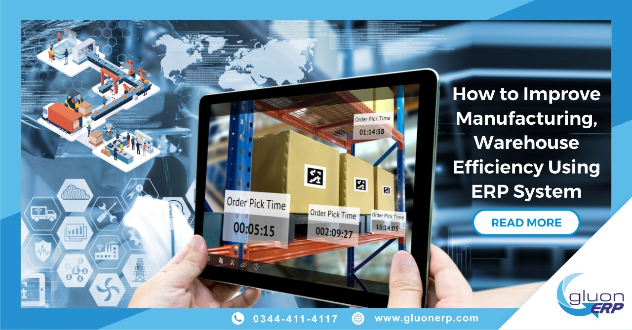 How Manufacturing, Warehouse Can Improve Efficiency By Using ERP system