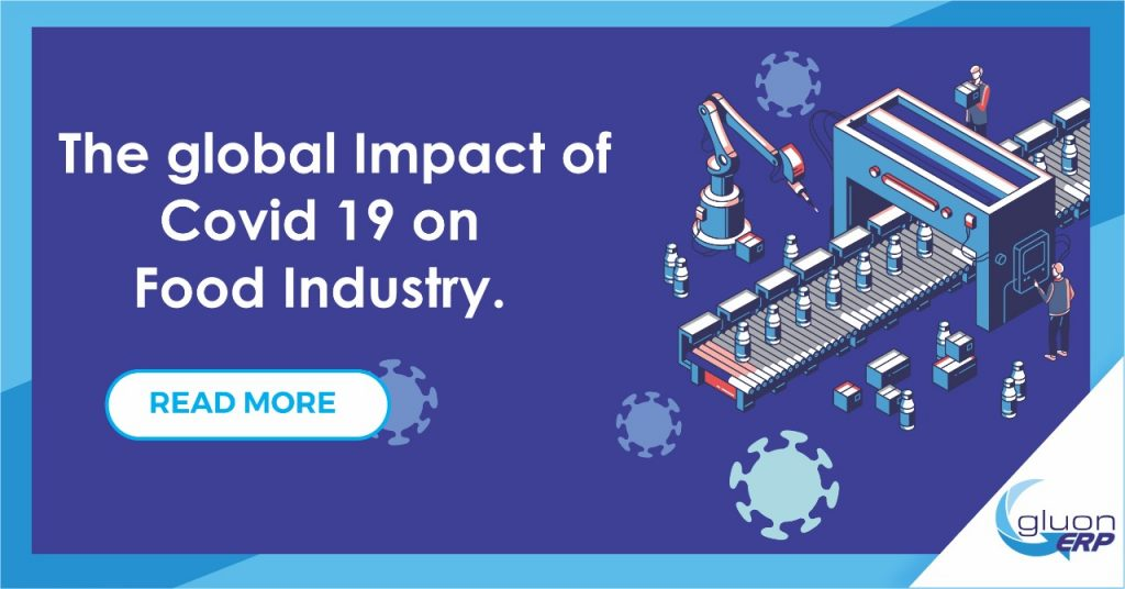 The Global Impact of COVID 19 on the Food Industry | GLUON ERP
