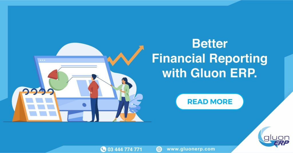 Financial Reporting | Gluon ERP | Financial App | Enables successful Audit