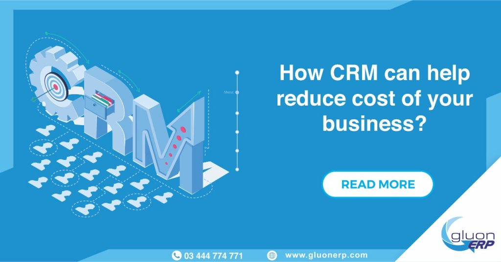 CRM Software Can Reduce the Cost for Your Business | GLUON ERP