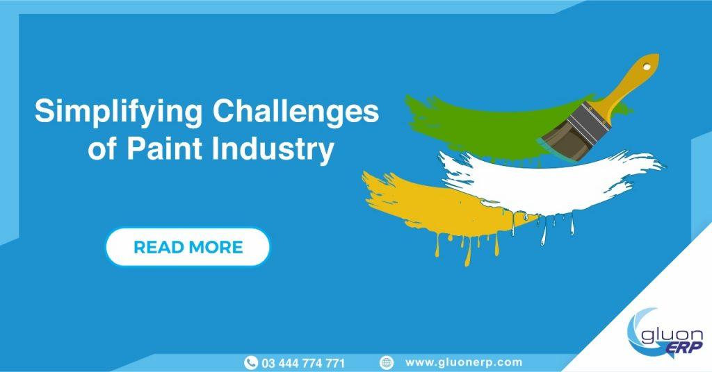 Paint Industry Challenges | Gluon ERP HelpS In Simplifying It | Best ERP