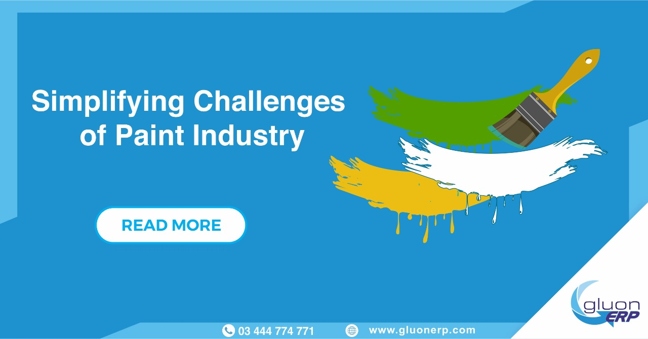 Paint Industry Challenges   Gluon ERP HelpS In Simplifying It   Best ERP