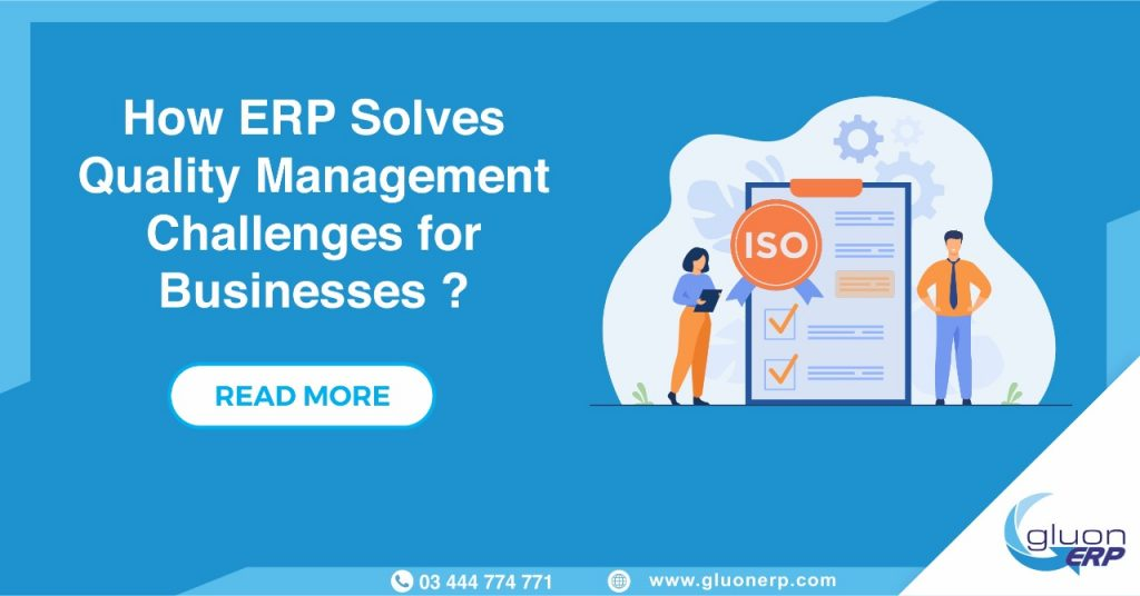 Quality Management Challenges | Solution | GLUN ERP for Businesses