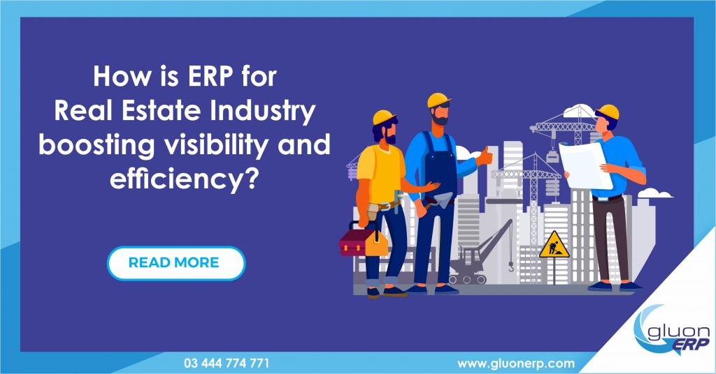 Real Estate ERP Usage | Boosting Visibility And Efficiency |GLUON ERP