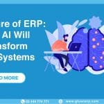 AI Will Transform ERP Systems | The Future of ERP | GLUON ERP