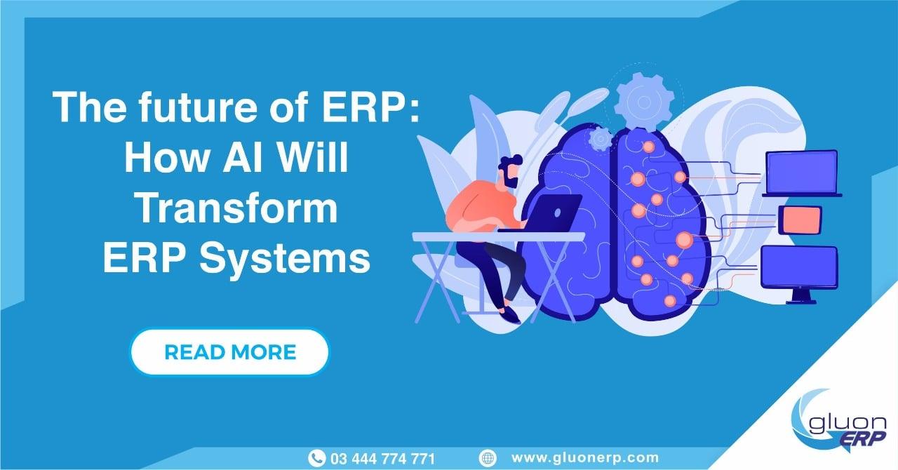 AI Will Transform ERP Systems | The Future of ERP | GLUON ERP